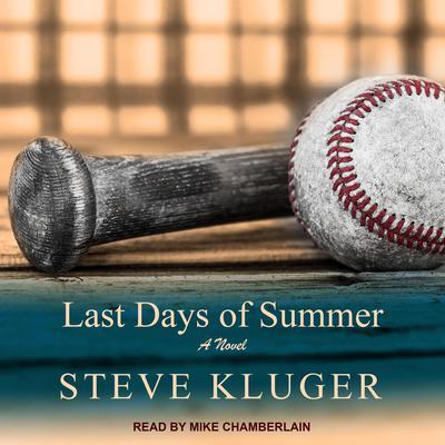 Last Days of Summer Audiobook, by Steve Kluger