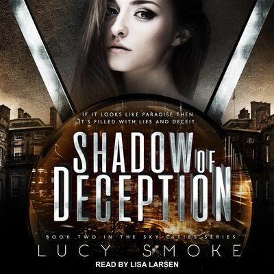 Shadow of Deception Audiobook, by Lucy Smoke
