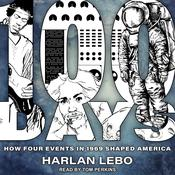 100 Days: How Four Events in 1969 Shaped America Audiobook, by Harlan Lebo