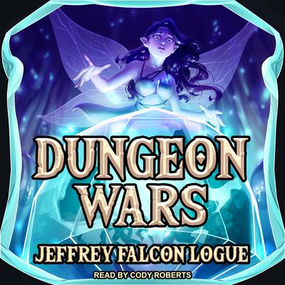 "Dungeon Wars Audiobook, by Jeffrey ""Falcon"" Logue"