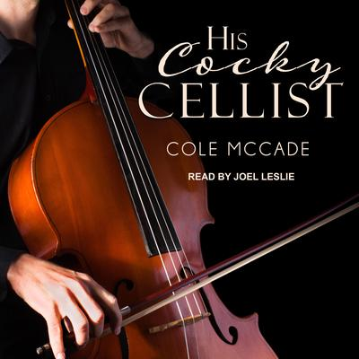His Cocky Cellist Audiobook, by