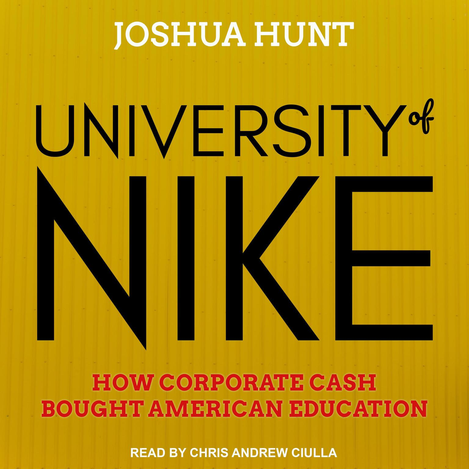 Printable University of Nike: How Corporate Cash Bought American Higher Education Audiobook Cover Art