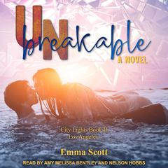 Unbreakable: City Lights Book 2 - Los Angeles Audiobook, by Emma Scott