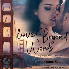 Love Beyond Words: City Lights Book 1 - San Francisco Audiobook, by Emma Scott