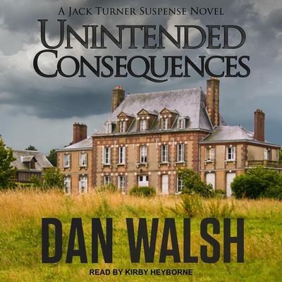 Unintended Consequences Audiobook, by Dan Walsh