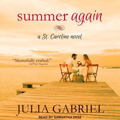 Summer Again: A St. Caroline Novel Audiobook, by Julia Gabriel