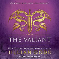 The Valiant Audiobook, by Jillian Dodd