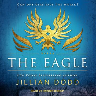 The Eagle Audiobook, by Jillian Dodd