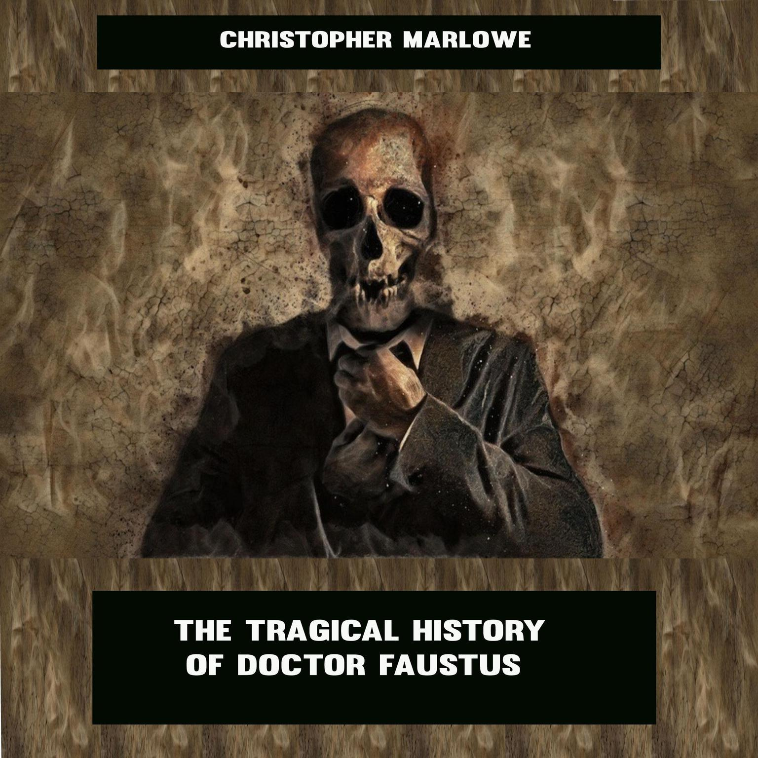The Tragical History of Doctor Faustus Audiobook, by Christopher Marlowe