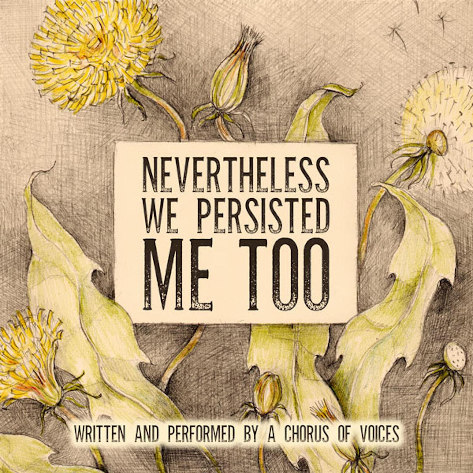 Nevertheless We Persisted: Me Too Audiobook, by Deepti Gupta