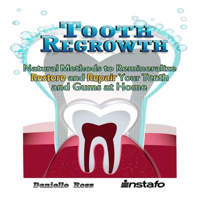 Tooth Regrowth Audiobook, by Danielle Ross