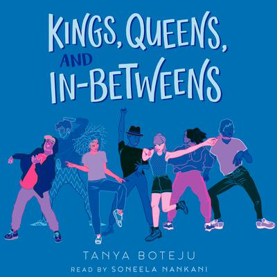 Kings, Queens, and In-Betweens Audiobook, by Tanya Boteju