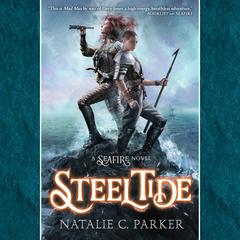 Steel Tide Audiobook, by Natalie C. Parker