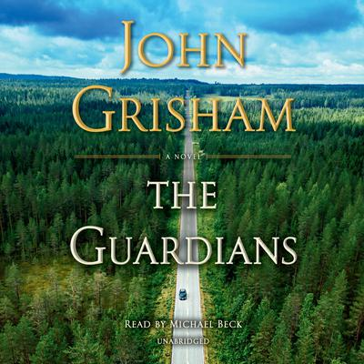 The Guardians: A Novel Audiobook, by John Grisham