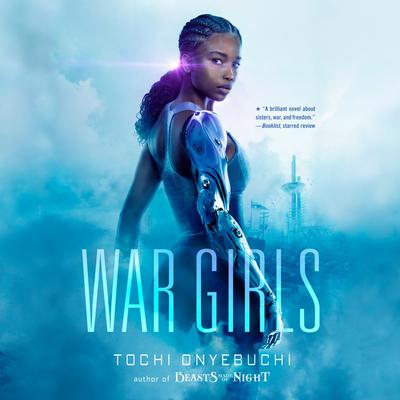 War Girls Audiobook, by Tochi Onyebuchi