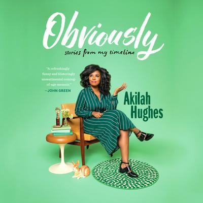 Obviously: Stories from My Timeline Audiobook, by Akilah Hughes