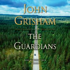 The Guardians: A Novel Audiobook, by John Grisham