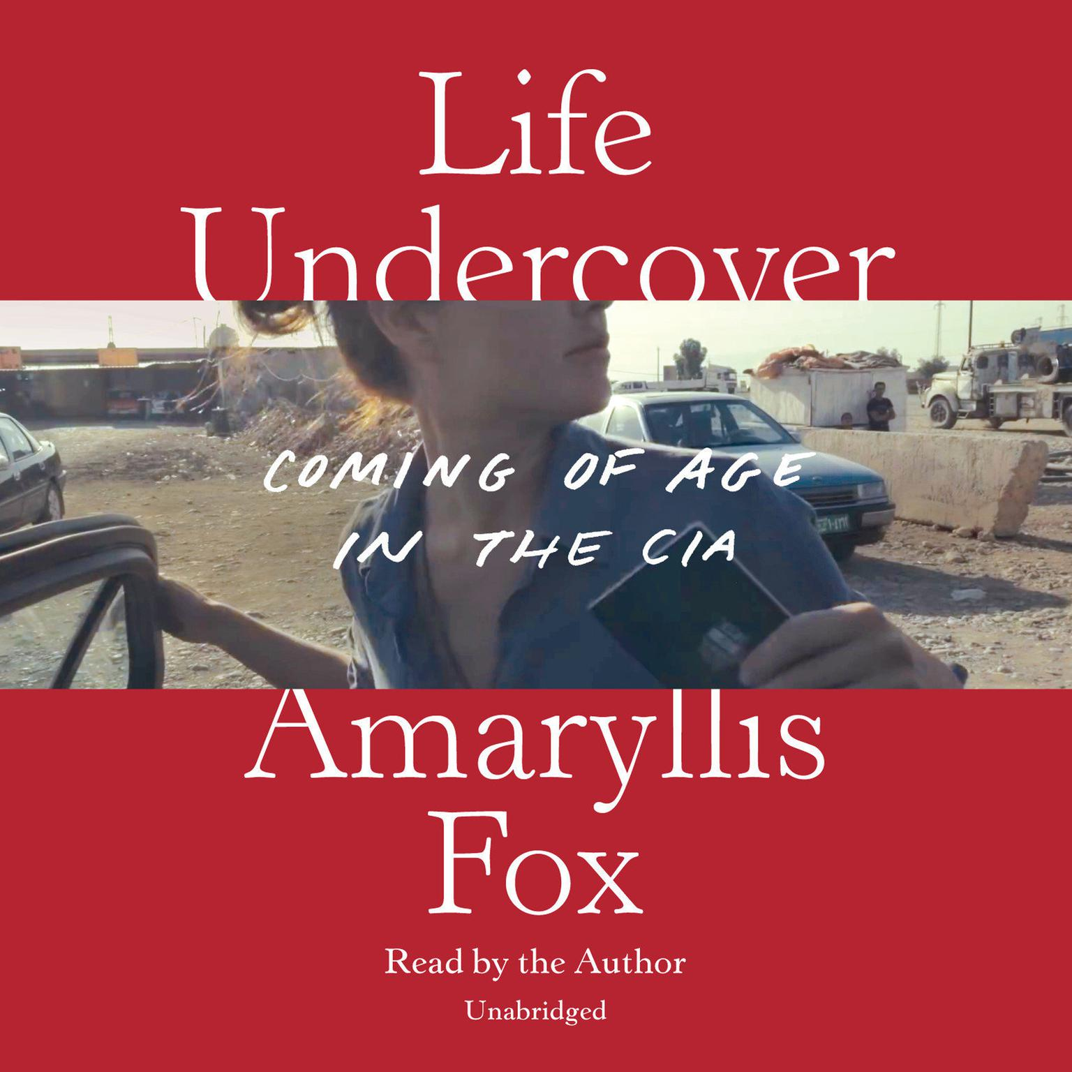 Printable Life Undercover: Coming of Age in the CIA Audiobook Cover Art