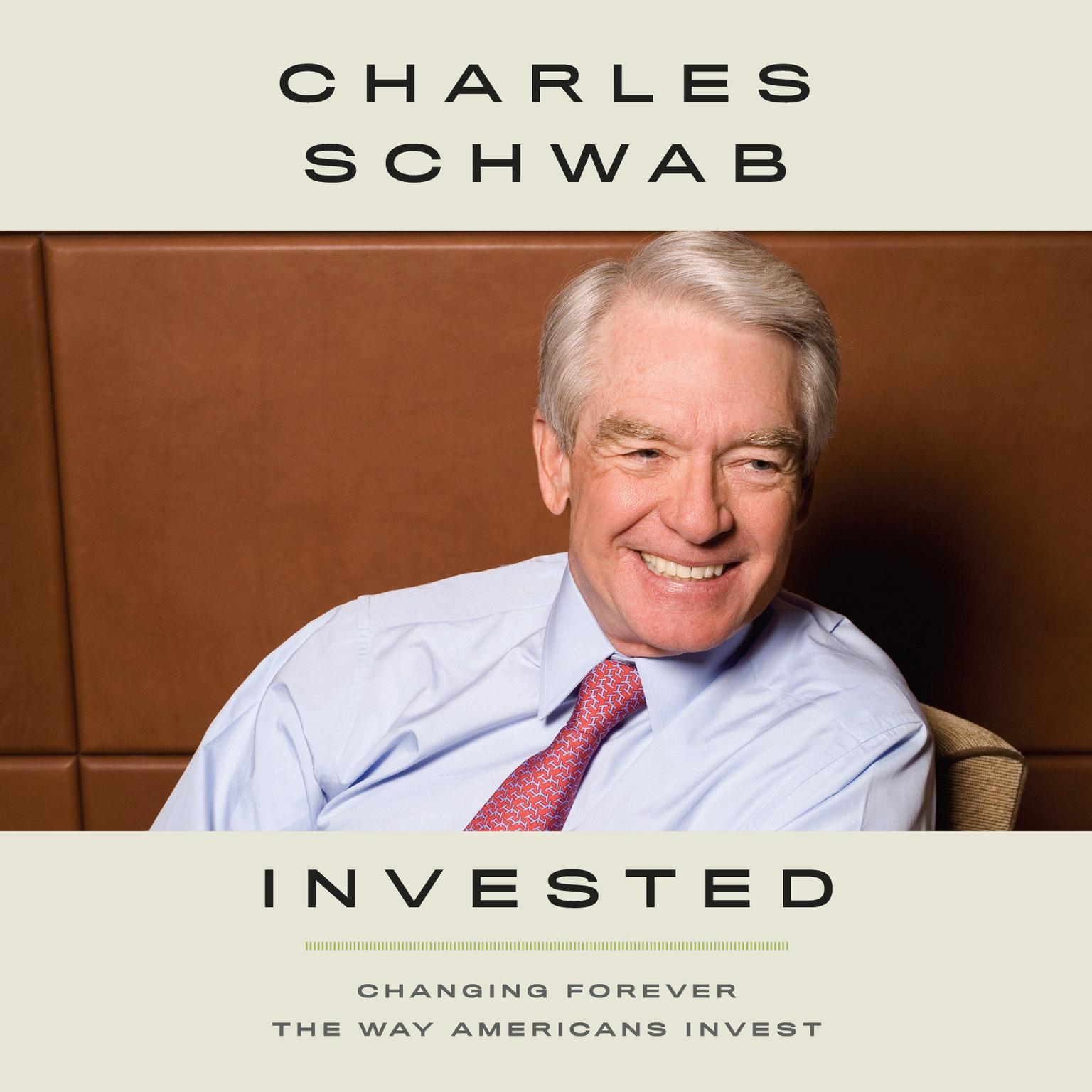 Invested: Changing Forever the Way Americans Invest Audiobook, by Charles Schwab