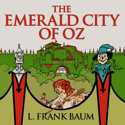 The Emerald City of Oz Audiobook, by L. Frank Baum
