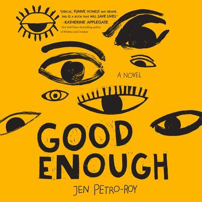 Good Enough: A Novel: A Novel Audiobook, by Jen Petro-Roy