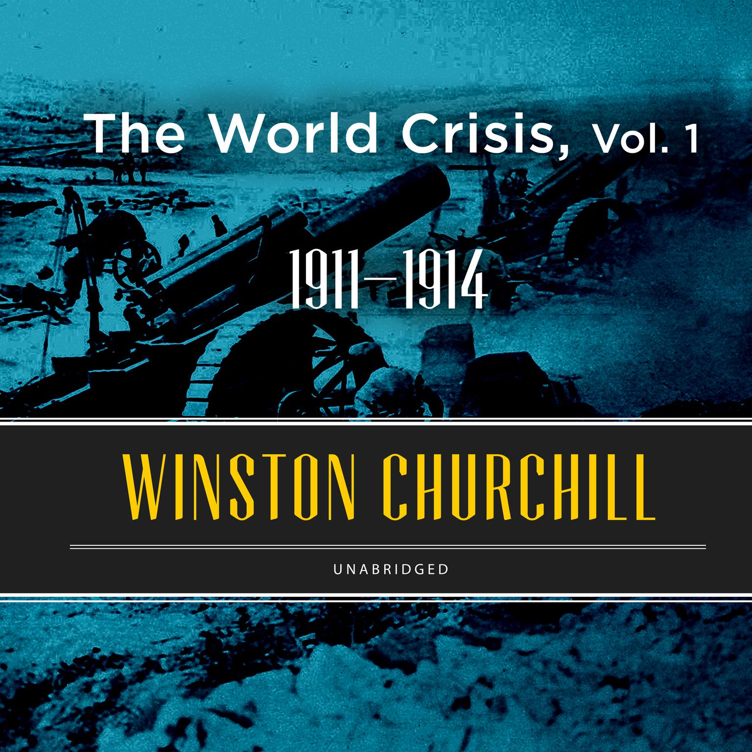 Printable The World Crisis, Vol. 1: 1911–1914 Audiobook Cover Art