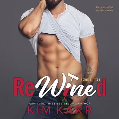 ReWined: Volume Three Audiobook, by Kim Karr