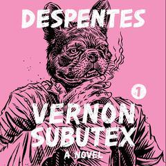 Vernon Subutex 1: A Novel Audiobook, by Virginie Despentes