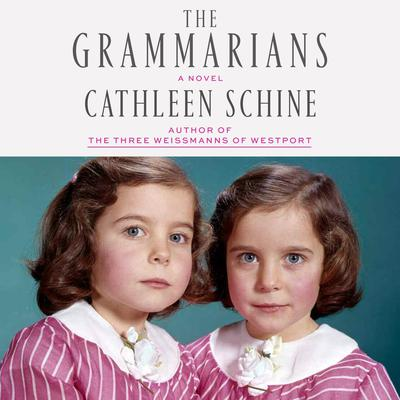 The Grammarians: A Novel Audiobook, by Cathleen Schine