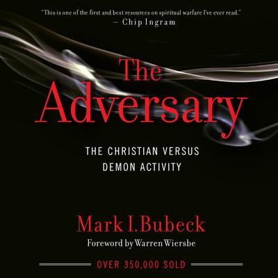 The Adversary: The Christian Versus Demon Activity Audiobook, by Mark I. Bubeck