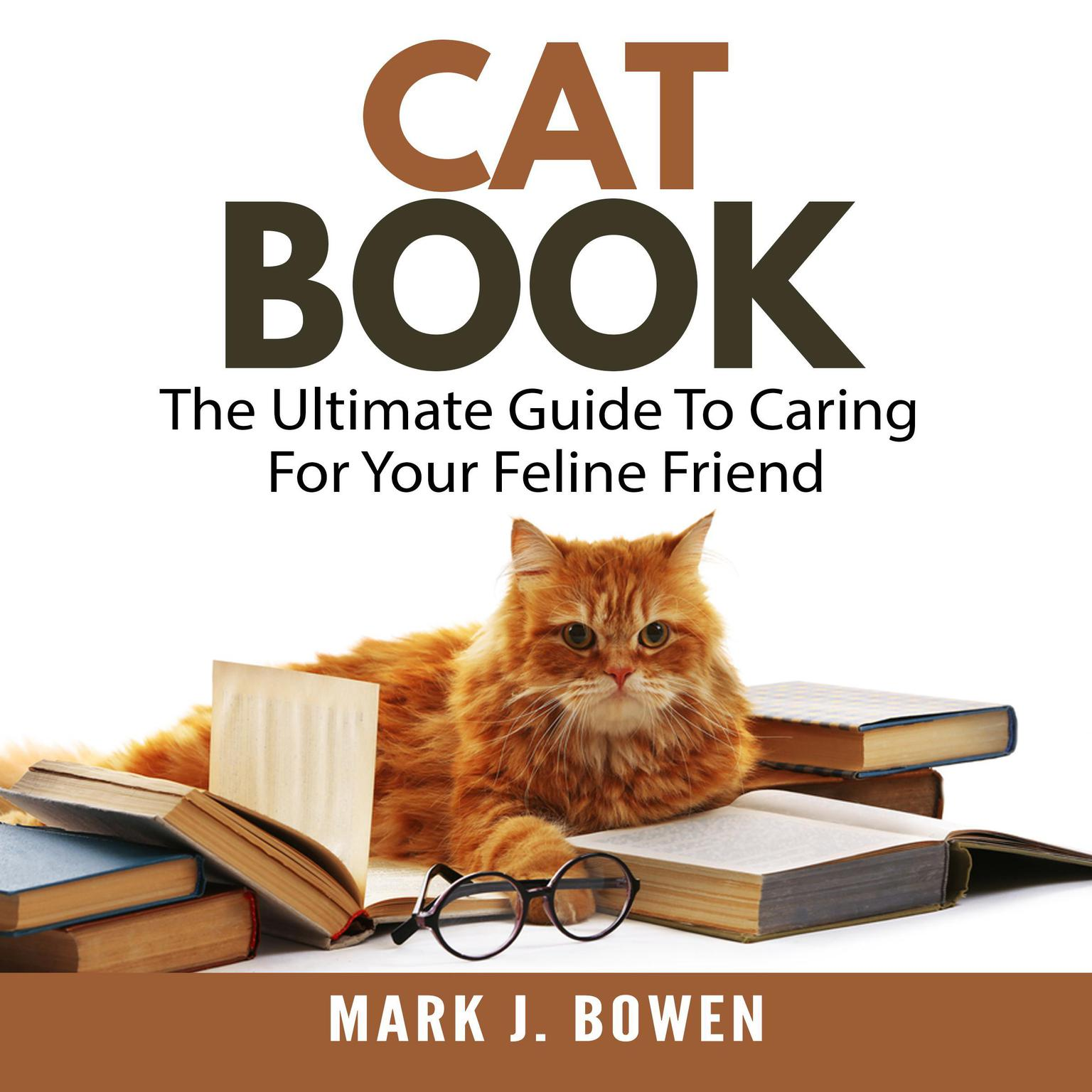 Printable Cat Book: The Ultimate Guide To Caring For Your Feline Friend Audiobook Cover Art