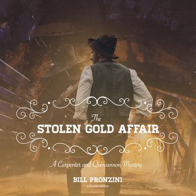 The Stolen Gold Affair: A Carpenter and Quincannon Mystery Audiobook, by