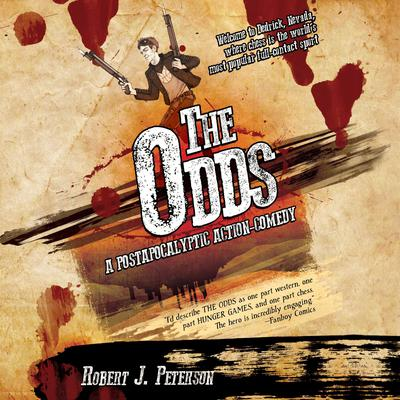 The Odds: A Post-Apocalyptic Action-Comedy Audiobook, by Robert J. Peterson