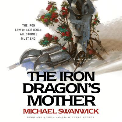 The Iron Dragons Mother Audiobook, by Michael Swanwick