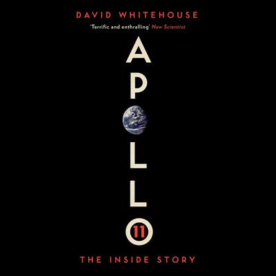 Apollo 11: The Inside Story Audiobook, by David Whitehouse