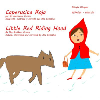 Little Red Riding Hood - Caperucita Roja Audiobook, by The Brothers Grimm