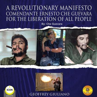 A Revolutionary Manifesto Comandante Ernesto Che Guevara - For The Lieberation of All People Audiobook, by Che Guevara