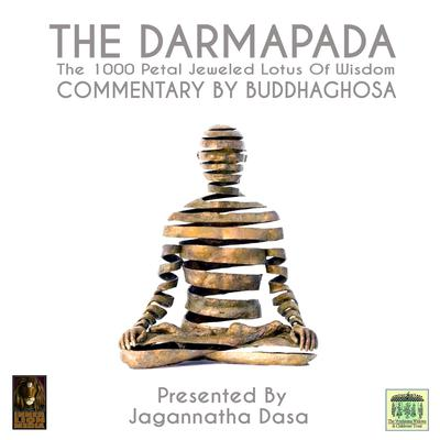 The Darmapada The 1000 Petal Jeweled Lotus Of Wisdom Commentary by Buddhaghosa Audiobook, by Buddhaghosa