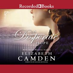 A Desperate Hope Audiobook, by Elizabeth Camden