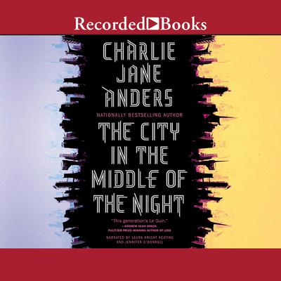 The City in the Middle of the Night Audiobook, by Charlie Jane Anders