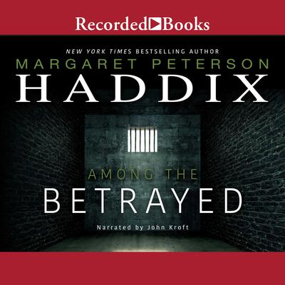 Among the Betrayed Audiobook, by Margaret Peterson Haddix
