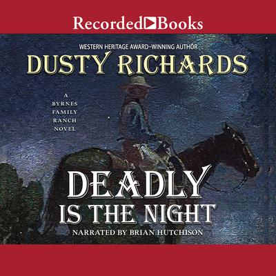 Deadly Is the Night Audiobook, by Dusty Richards
