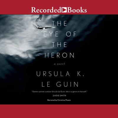 The Eye of the Heron Audiobook, by Ursula K. Le Guin