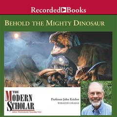 Behold the Mighty Dinosaur Audiobook, by