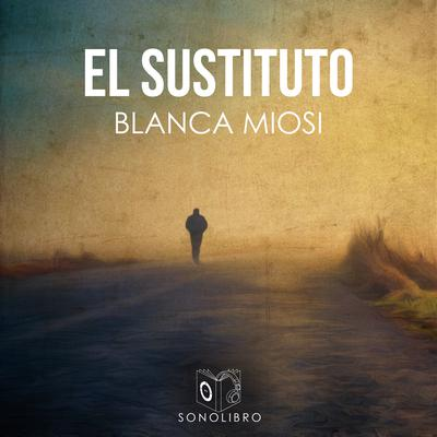 El sustituto Audiobook, by Blanca Miosi