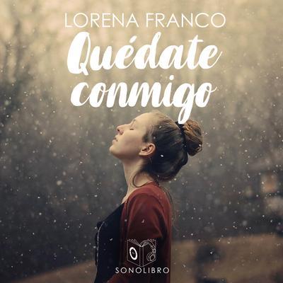 Quédate conmigo Audiobook, by Lorena Franco