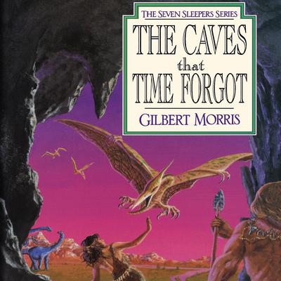 The Caves that Time Forgot Audiobook, by Gilbert Morris