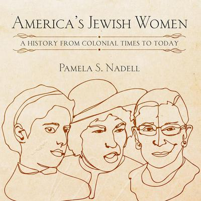 Americas Jewish Women: A History from Colonial Times to Today Audiobook, by Pamela Nadell