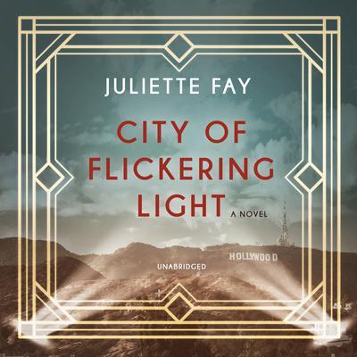 City of Flickering Light Audiobook, by Juliette Fay
