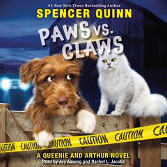 Paws vs. Claws: (A Queenie and Arthur Novel) Audiobook, by Spencer Quinn